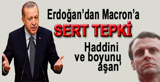 """Erdoğan'dan Macron'a sert tepki: """"Haddini ve boyunu aşan bir beyandır"""""""