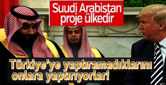 """""""Suudi Arabistan bir proje ülkedir!"""""""