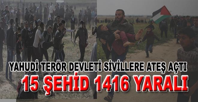 Yahudi terör devleti sivillere saldırdı; 15 Filistinli öldü 1416 kişi de yaralandı!