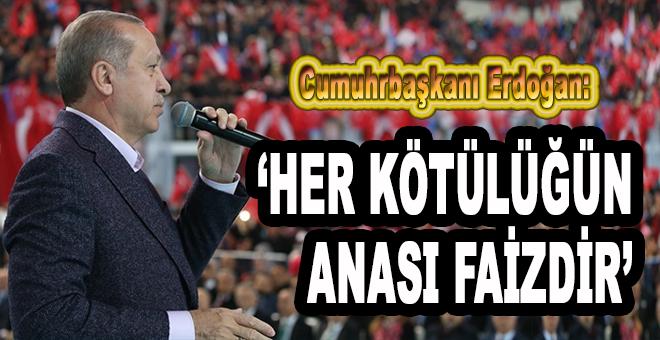 """Cumhurbaşkanı Erdoğan: """"Her kötülüğün anası faizdir!"""""""