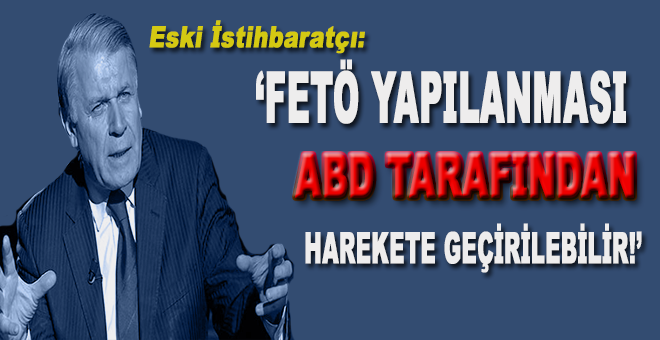 """""""Balkanlar'daki FETÖ yapılanması ABD tarafından harekete geçirilebilir!"""""""