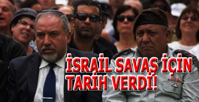 İsrail savaş için tarih verdi!