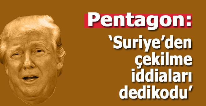 """Pentagon; """"Suriye'den"""" çekilme konusuna """"dedikodu"""" dedi..."""