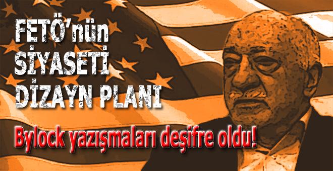 """FETÖ'nün """"siyaseti dizayn planı' deşifre oldu!"""