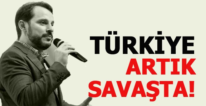 """Berat Albayrak: """"Türkiye resmi bir savaşta!"""""""