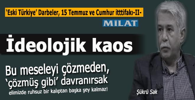 """Şükrü Sak yazdı; """"Eski Türkiye"""", Darbeler (15 Temmuz) ve Cumhur İttifakı -II-"""