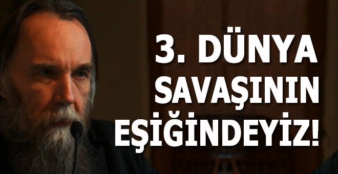 """Dugin: """"3. Dünya Savaşının Eşiğindeyiz!"""""""