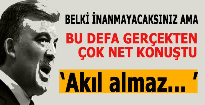 Abdullah Gül İlk defa bu kadar net konuştu, ama boş konuştu!