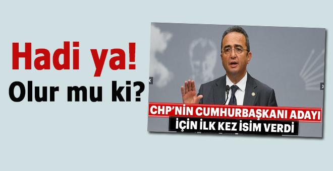 CHP Parti sözcüsü CHP'nin adayı konusunda ilk defa isim verdi!