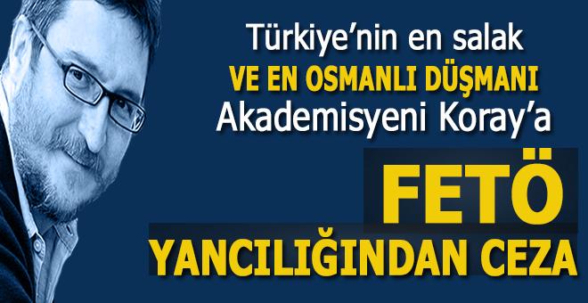 """Koray Çalışkan'a """"FETÖ yancılığı""""ndan hapis cezası!"""