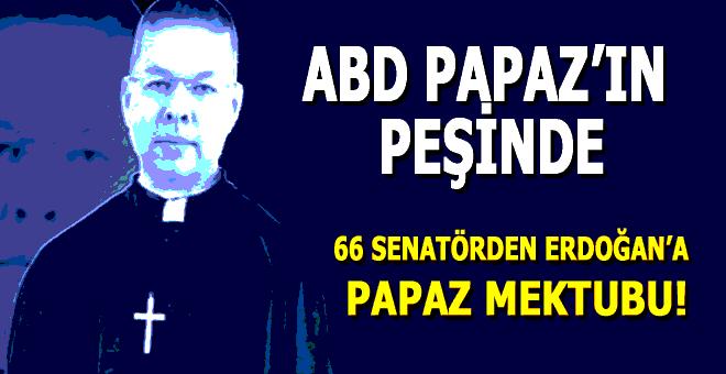 ABD Papazın peşinde; 66 Senatörden Erdoğan'a mektup!