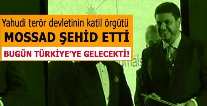 Bugün Türkiye'ye gelecekti: Mossad öldürdü!