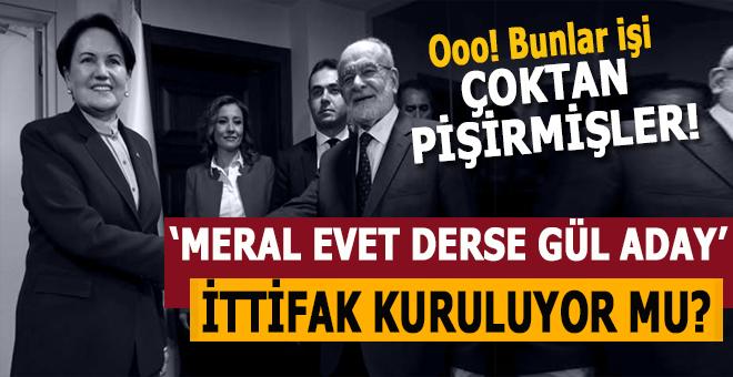 """Ankara'da İP-SP görüşmesi; Bunlar işi çoktan pişirmişler.. """"Meral hanım evet derse Gül aday..."""""""