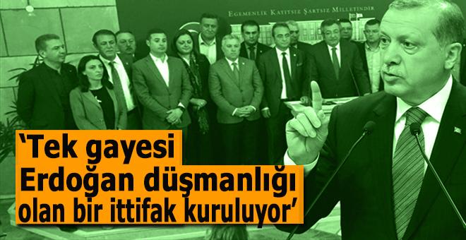 """""""Tek gayesi Erdoğan düşmanlığı olan bir ittifak kuruluyor"""""""