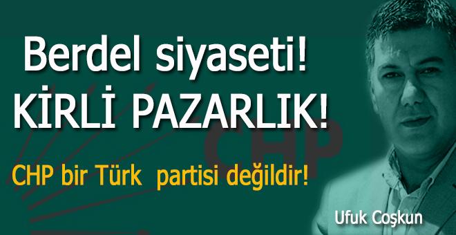 """Ufuk Coşkun: """"CHP bir Türk partisi değildir..."""""""