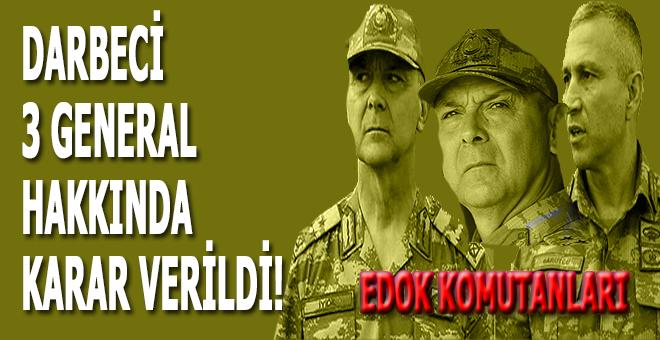 FETÖ'nün darbeci generalleri hakkında karar verildi!