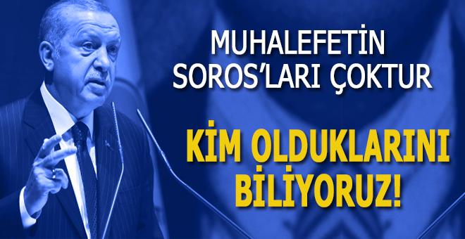 """Erdoğan: """"Muhalefetin Soros'ları çoktur... Kim olduklarını biliyoruz..."""""""