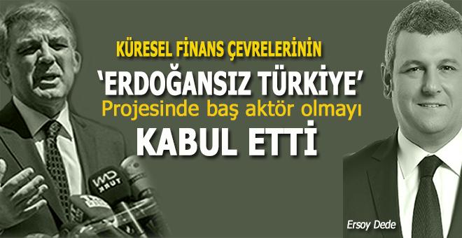 """Ersoy Dede: """"Küresel finans çevrelerinin """"Erdoğan'sız Türkiye"""" projesine aktör olmayı kabul etti"""""""