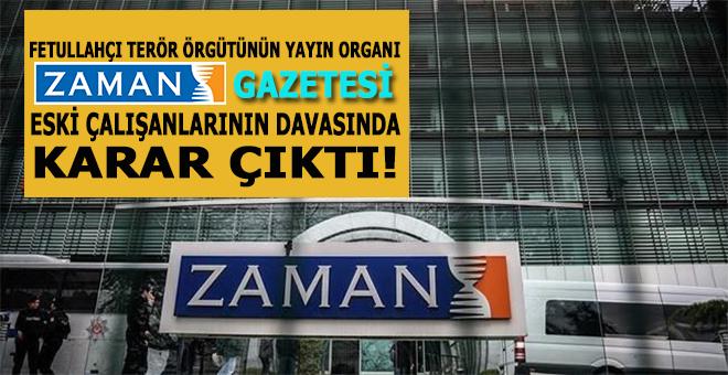 Fetullahçı terör örgütünün yayın organı Zaman gazetesinin eski çalışanları davasında karar çıktı!