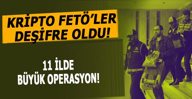 Kripto FETÖ'cüler deşifre olda; 18 gözaltı!