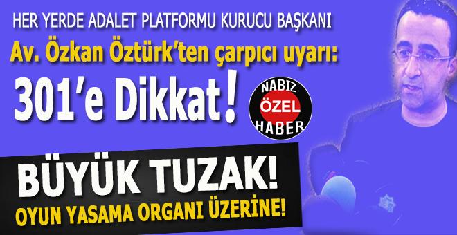 Özkan Öztürk; Büyük tuzak; Oyun yasama organı üzerine!