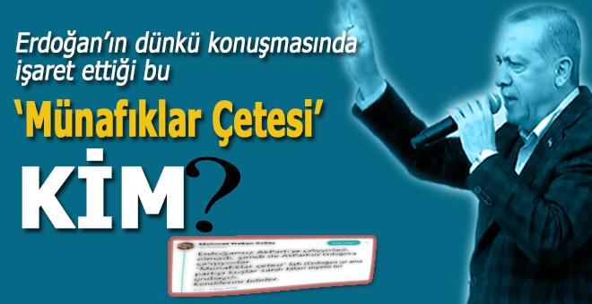 """Erdoğan'ın dünkü konuşmasında işaret ettiği """"münafıklar çetesi"""" kim?"""