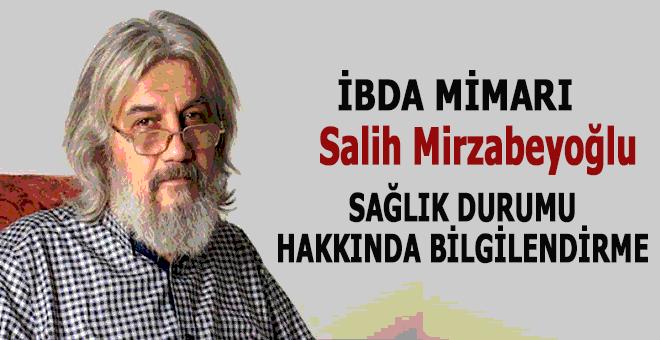 İbda Mimarı Salih Mirzabeyoğlu'nun sağlık durumu hakkında!