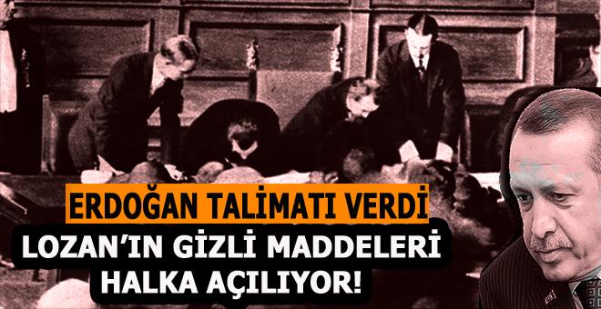 Erdoğan talimat verdi, Lozan'ın gizli maddeleri halka açılıyor