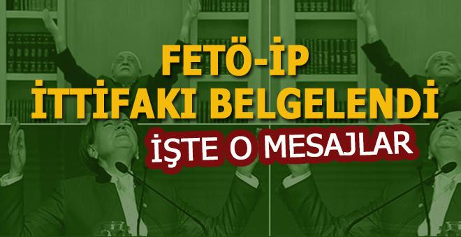 İşte FETÖ-İYİ Parti ilişkisini gösteren o mesajlar!