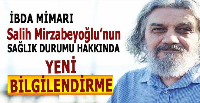 İbda Mimarı Salih Mirzabeyoğlu'nun sağlık durumu hakkında yeni bilgilendirme!