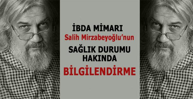 İbda Mimarı Salih Mirzabeyoğlu'nun sağlık durumu hakkında bilgilendirme!