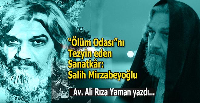 """""""Ölüm Odası""""nı Tezyin Eden Sanatkâr: Salih Mirzabeyoğlu"""