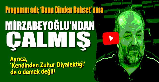 """Salih Mirzabeyoğlu'nun """"kendinden zuhur diyalektiği"""" ifadesini çalmış!"""