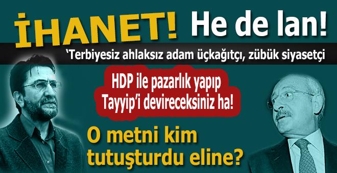 """Nihat Genç'ten Kılıçdaroğlu'nun ihanetine sert tepki; """"Kansız ruhsuz cibilliyetsiz adam!"""""""
