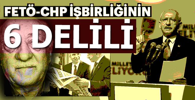 FETÖ-CHP işbirliğinin 6 kanıtı!