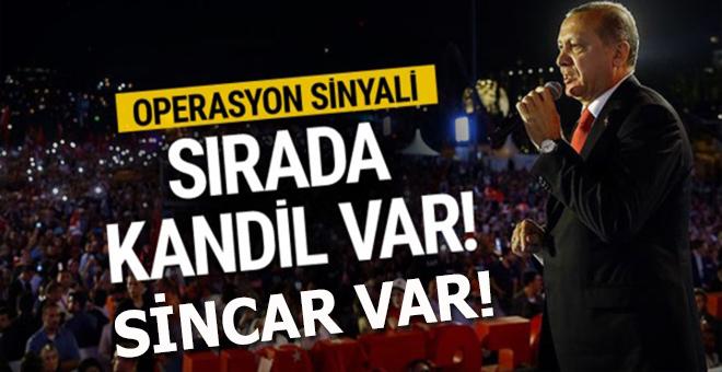 Cumhurbaşkanı Erdoğan: Sıra Kandil'de sıra Sincar'da!