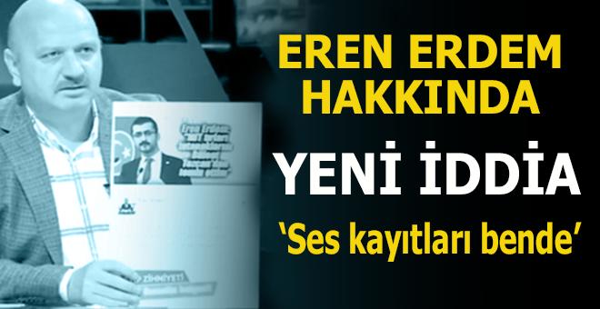 Eren Erdem'in danışmanının bomba ses kaydı!