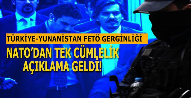 Türkiye-Yunanistan arasında FETÖ gerginliği; NATO'dan açıklama geldi!
