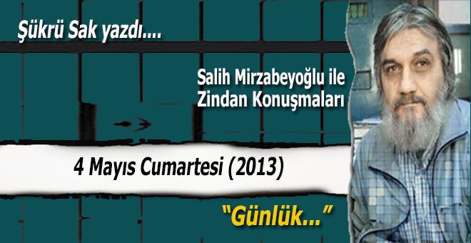 """Şükrü Sak yazdı; (Salih Mirzabeyoğlu ile Zindan konuşmaları): """"Ben de son Osmanlı..."""""""