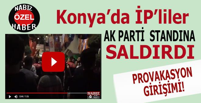 Konya'da İP'liler Ak Parti seçim standına saldırdı!