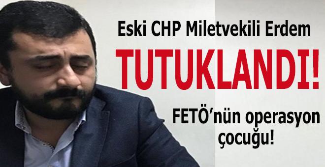 Eski CHP milletvekili Eren Erdem FETÖ'den tutuklandı!