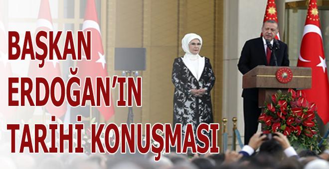 Başkan Erdoğan'ın tarihi konuşması!