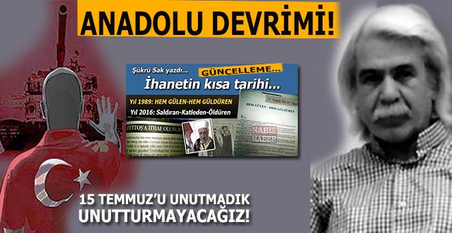 15 Temmuz; Anadolu Devrimi!