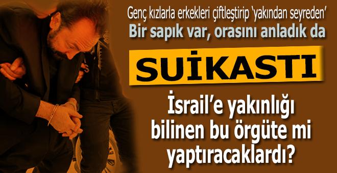 Erdoğan'a suikastı bu örgüte mi yaptıracaklardı?