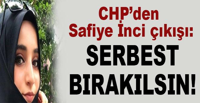 """CHP'den 'Safiye İnci çıkışı: """"Serbest bırakılsın!"""""""