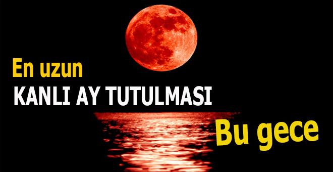 En uzun kanlı Ay tutulması bu gece!