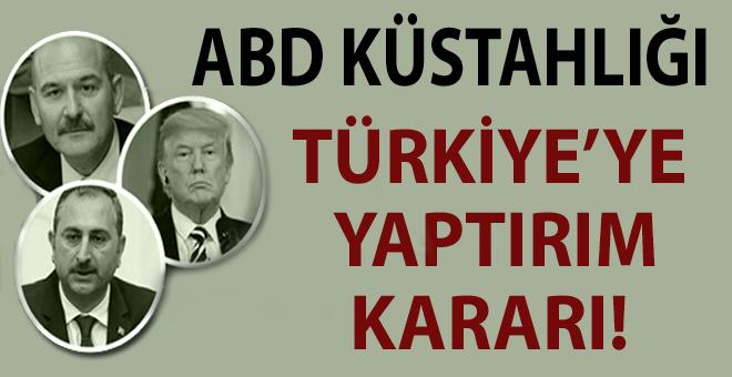 ABD küstahlığı; Türkiye'ye yaptırım kararı!
