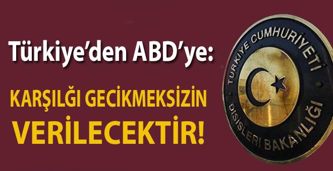 Türkiye'den ABD'ye yaptırım cevabı; Karşılığı gecikmeksizin verilecektir!