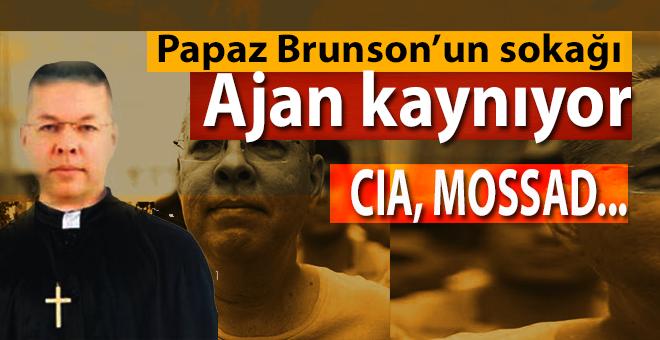 Brunson sokağı ajan kaynıyor, CIA, MOSSAD....