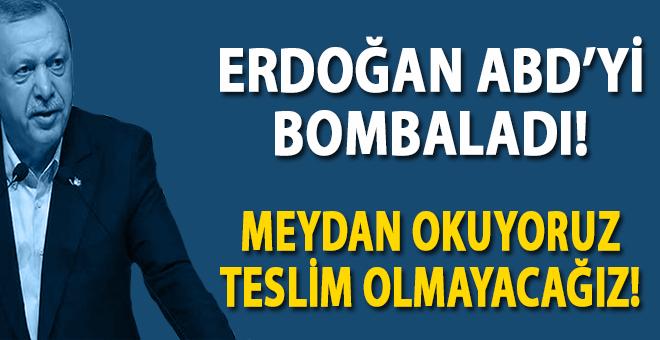 Başkan Erdoğan'dan ABD'ye: Oyununuzu gördük ve meydan okuyoruz!